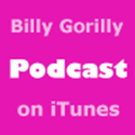 Click to view Billy Gorilly Podcast at iTunes