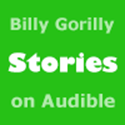 click to listen to Billy Gorilly audio stories at Audible